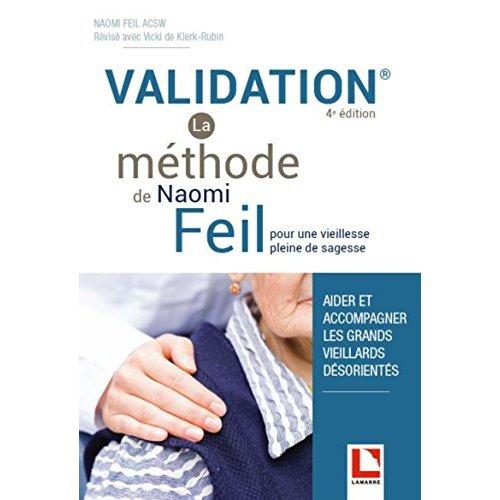 VALIDATION - LA METHODE DE NAOMI FEIL - POUR UNE VIEILLESSE PLEINE DE SAGESSE