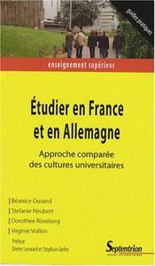 ETUDIER EN FRANCE ET EN ALLEMAGNE APPROCHE COMPAREE DES CULTURES UNIVERSITAIRES