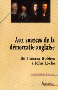 AUX SOURCES DE LA DEMOCRATIE ANGLAISE DE THOMAS HOBBES A JOHN LOCKE