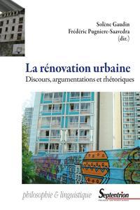 LA RENOVATION URBAINE - DISCOURS, ARGUMENTATIONS ET RHETORIQUES