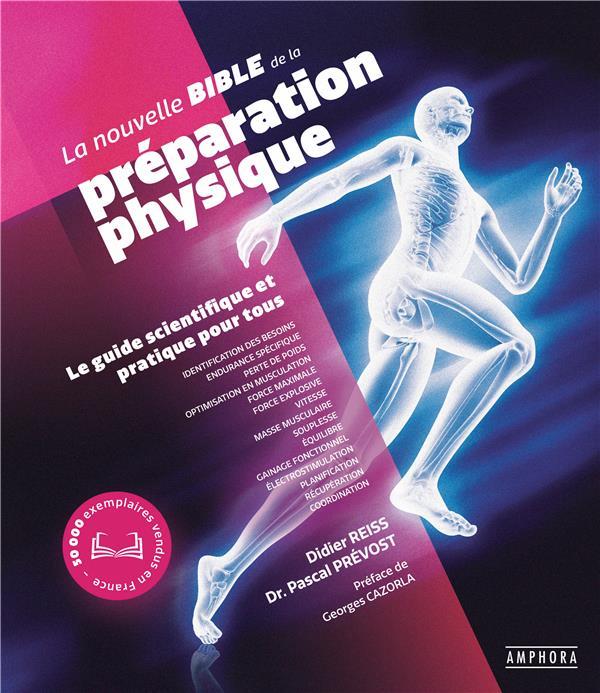 La nouvelle bible de la preparation physique - le guide scientifique et pratique pour tous