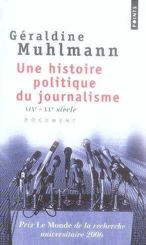 UNE HISTOIRE POLITIQUE DU JOURNALISME. XIXE-XXE SIECLE