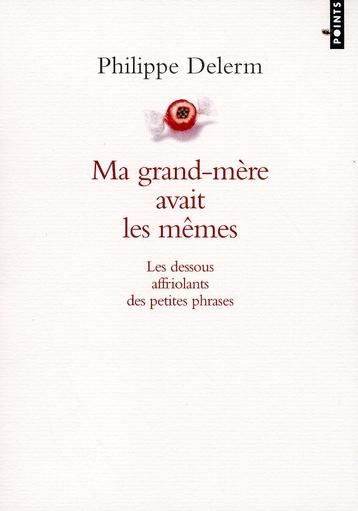 MA GRAND-MERE AVAIT LES MEMES - LES DESSOUS AFFRIOLANTS