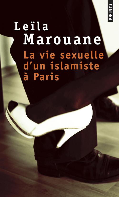 LA VIE SEXUELLE D'UN ISLAMISTE A PARIS