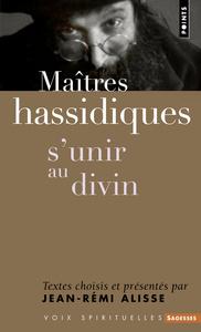 MAITRES HASSIDIQUES. S'UNIR AU DIVIN