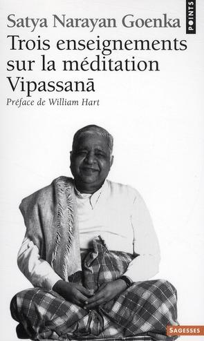 TROIS ENSEIGNEMENTS SUR LA MEDITATION VIPASSANA