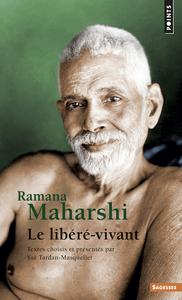 RAMANA MAHARSHI. LE LIBERE-VIVANT