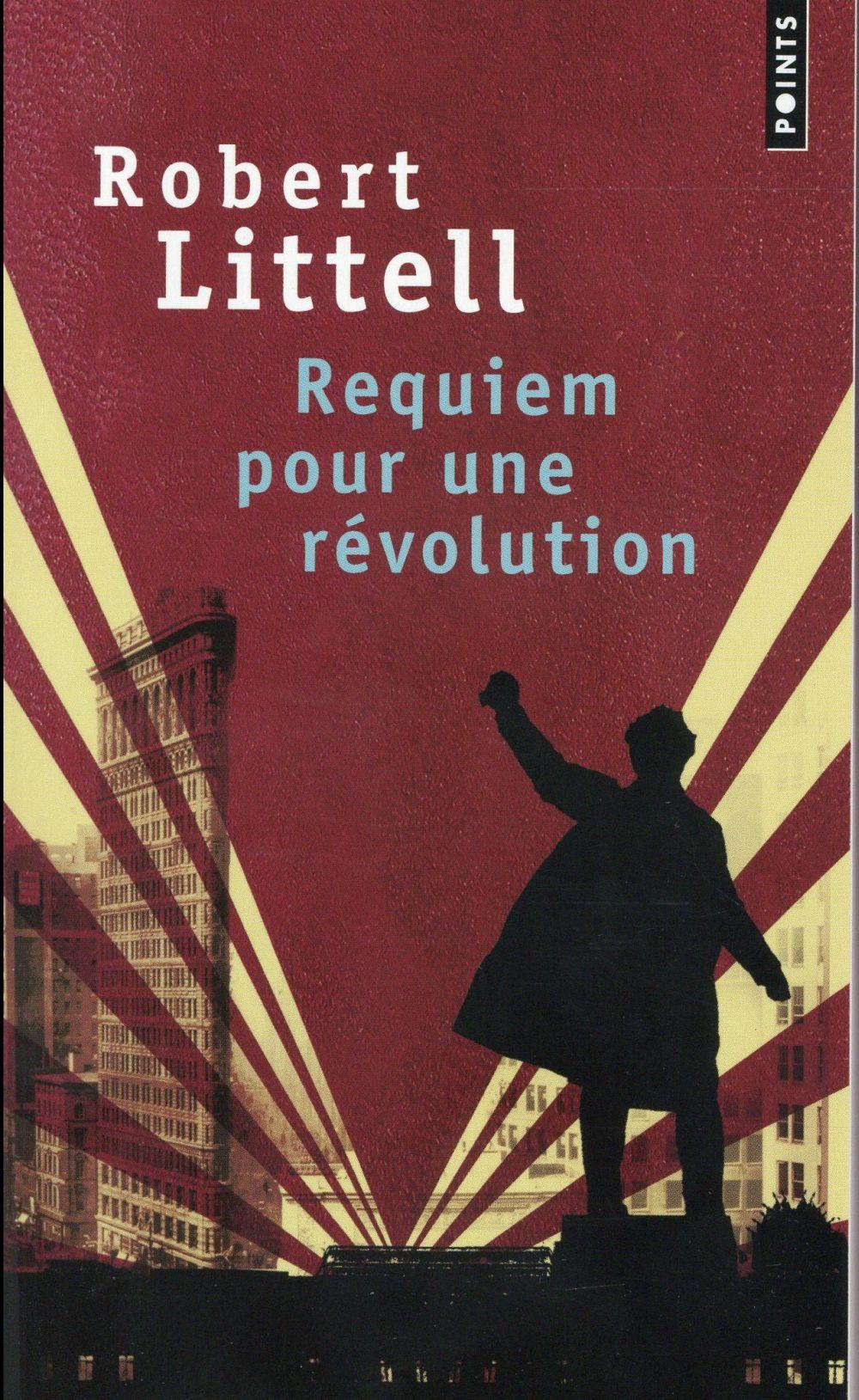 Requiem pour une revolution - le grand roman de la revolution russe