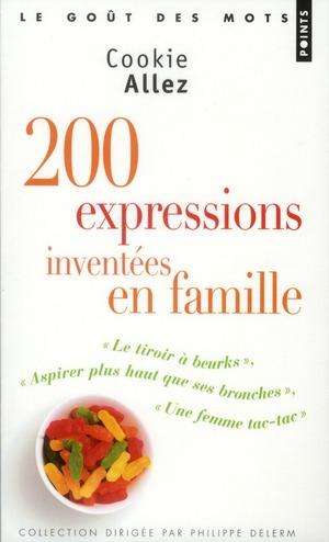 """200 EXPRESSIONS INVENTEES EN FAMILLE - """"LE TIROIRS A BEURKS"""", ASPIRER PLUS HAUT QUE SES BRONCHES"""","""