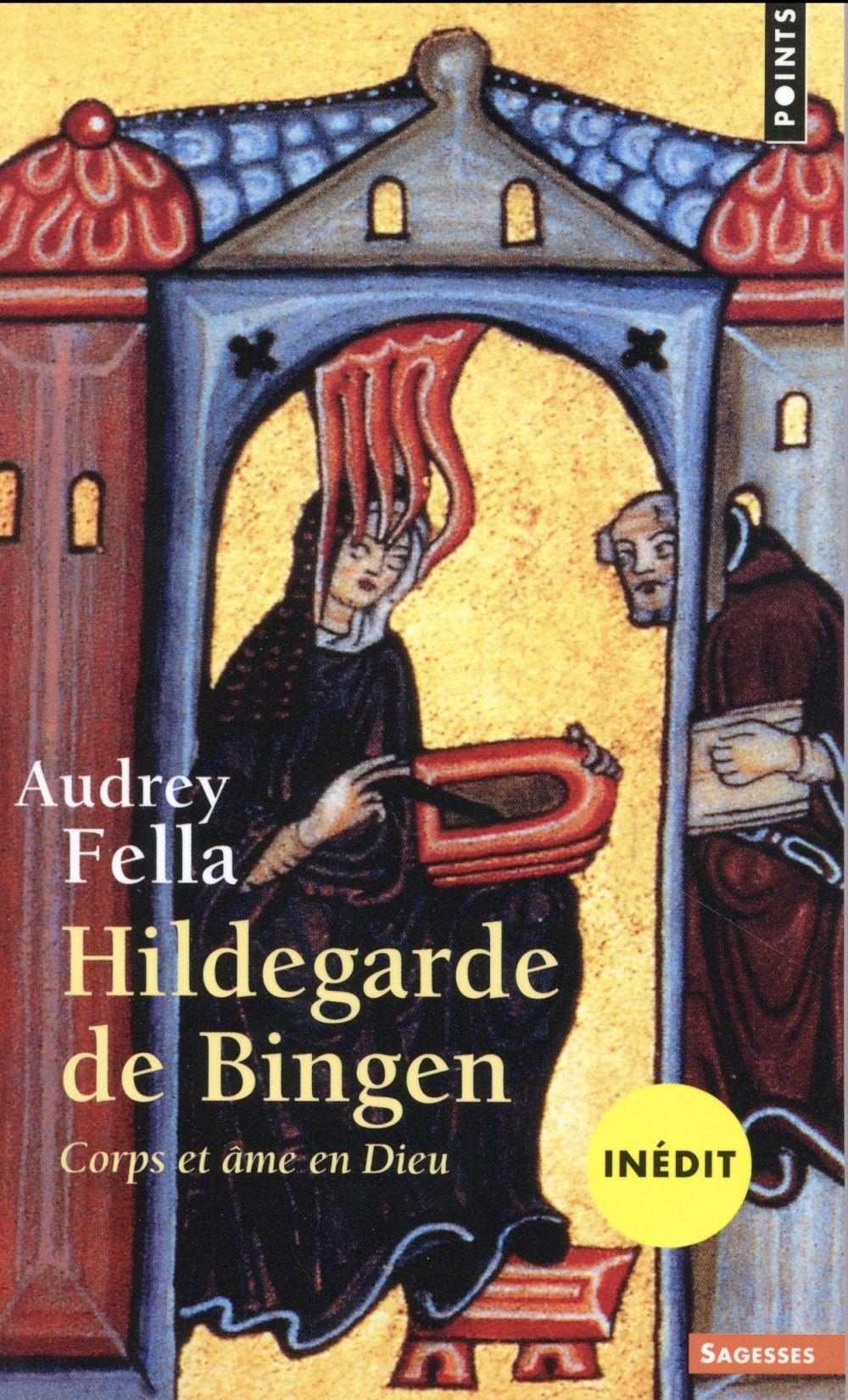 HILDEGARDE DE BINGEN. CORPS ET AME EN DIEU