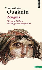 ZEUGMA. MEMOIRE BIBLIQUE ET DELUGES CONTEMPORAINS