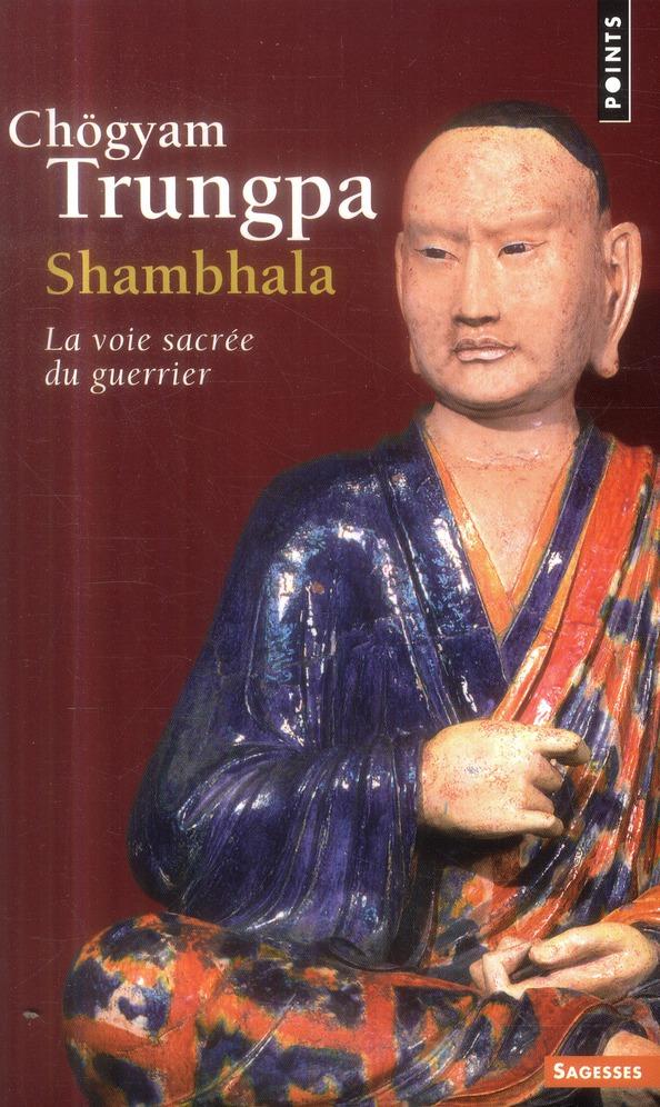 SHAMBHALA. LA VOIE SACREE DU GUERRIER
