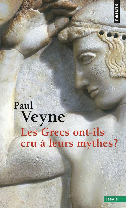 Les grecs ont-ils cru a leurs mythes ? . essai sur l'imagination constituante