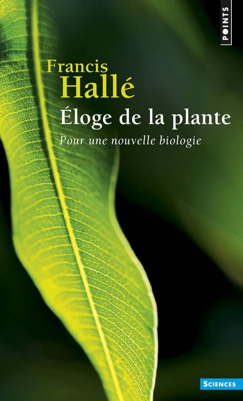 ELOGE DE LA PLANTE. POUR UNE NOUVELLE BIOLOGIE
