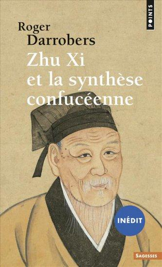 ZHU XI ET LA SYNTHESE CONFUCEENNE (INEDIT)