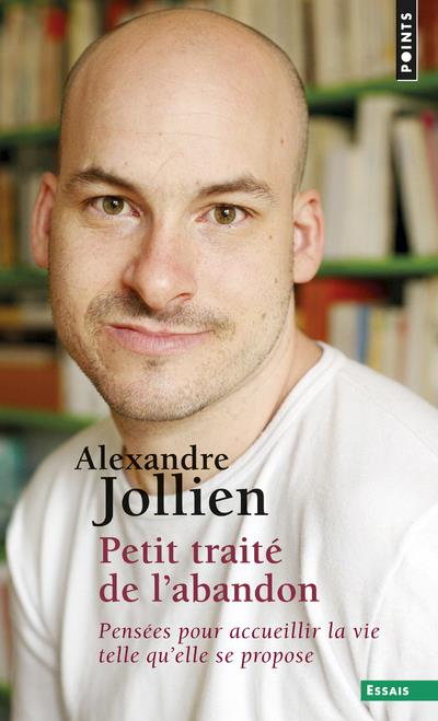PETIT TRAITE DE L'ABANDON. PENSEES POUR ACCUEILLIR
