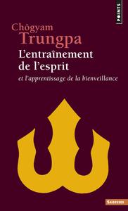 L'ENTRAINEMENT DE L'ESPRIT. ET L'APPRENTISSAGE DE LA BIENVEILLANCE