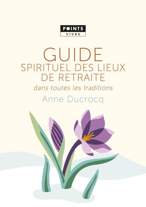 GUIDE SPIRITUEL DES LIEUX DE RETRAITE DANS TOUTES LES TRADITIONS