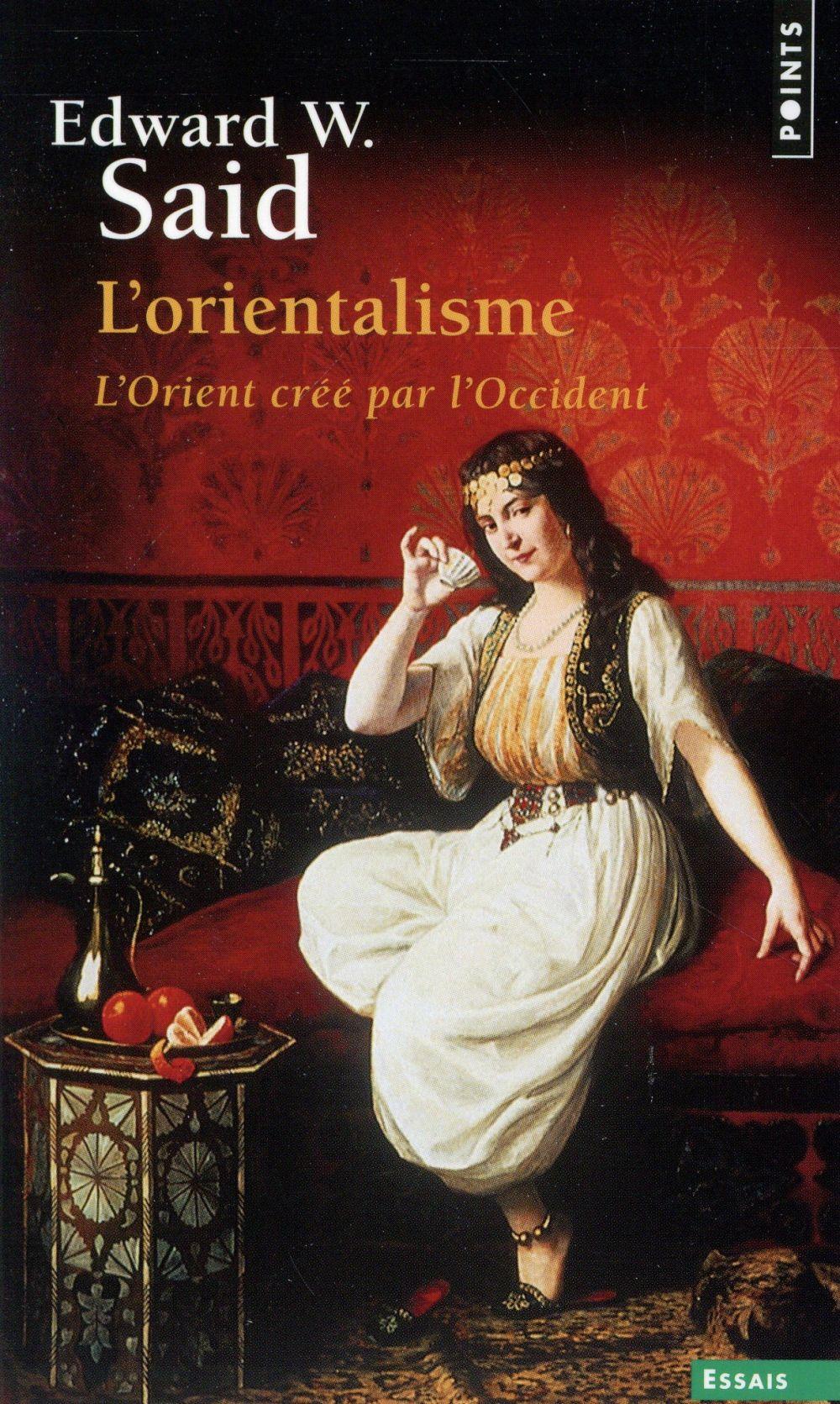 L'orientalisme. l'orient cree par l'occident