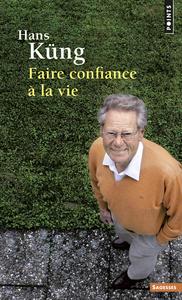 FAIRE CONFIANCE A LA VIE