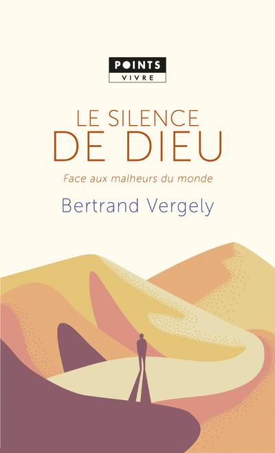 LE SILENCE DE DIEU - FACE AUX MALHEURS DU MONDE