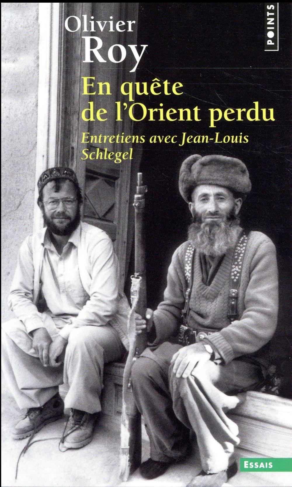 EN QUETE DE L'ORIENT PERDU - ENTRETIENS AVEC JEAN-LOUIS SCHLEGEL
