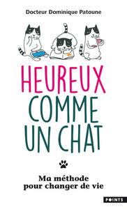 HEUREUX COMME UN CHAT - MA METHODE POUR CHANGER DE VIE