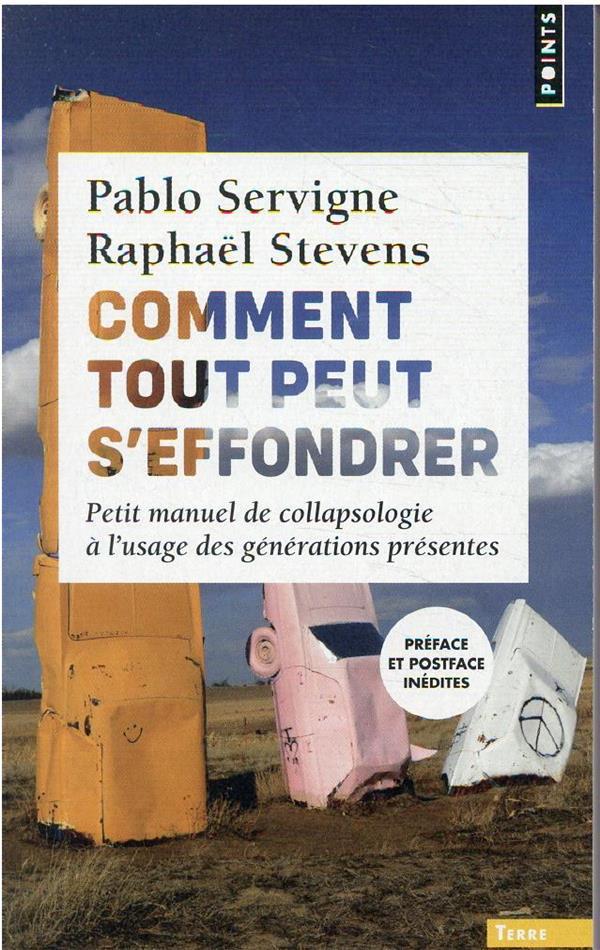 COMMENT TOUT PEUT S'EFFONDRER - PETIT MANUEL DE COLLAPSOLOGIE A L'USAGE DES GENERATIONS PRESENTES