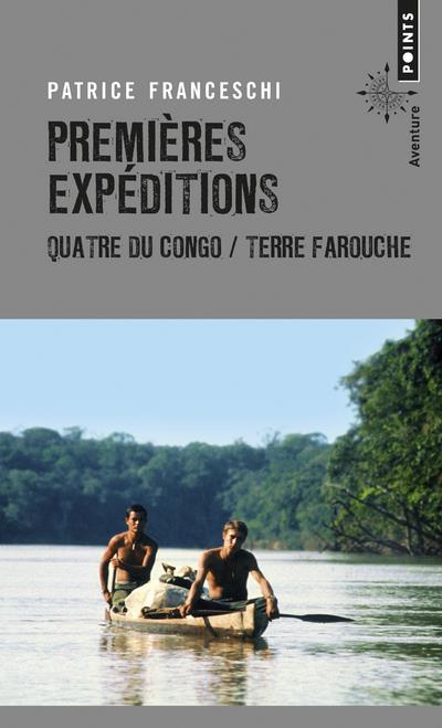 Premieres expeditions - quatre du congo / terre farouche