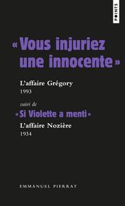 """"""" VOUS INJURIEZ UNE INNOCENTE """" : L'AFFAIRE GREGORY 1984 . SUIVI DE """" SI VIOLETTE A MENTI """" : L'AFFA"""