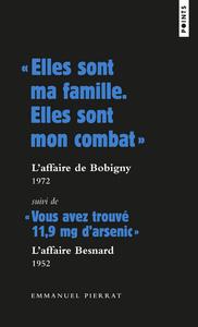 """"""" ELLES SONT MA FAMILLE. ELLES SONT MON COMBAT. """" : L'AFFAIRE DE BOBIGNY 1972 SUIVI DE """" VOUS AVEZ T"""