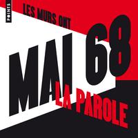 LES MURS ONT LA PAROLE - MAI 68