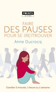 FAIRE DES PAUSES POUR SE (RE)TROUVER