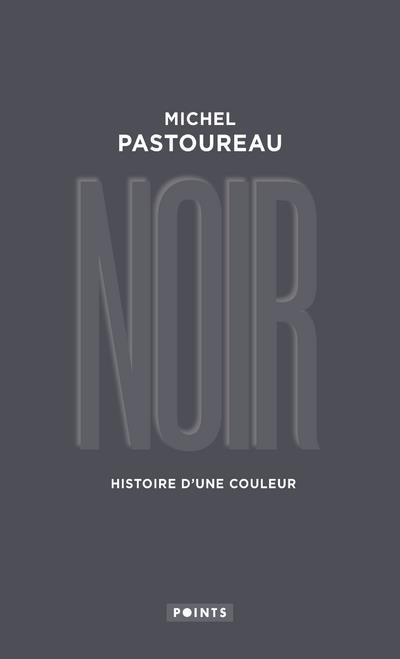NOIR. HISTOIRE D'UNE COULEUR
