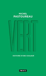 VERT. HISTOIRE D'UNE COULEUR