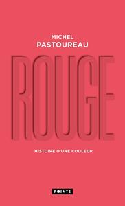 ROUGE. HISTOIRE D'UNE COULEUR