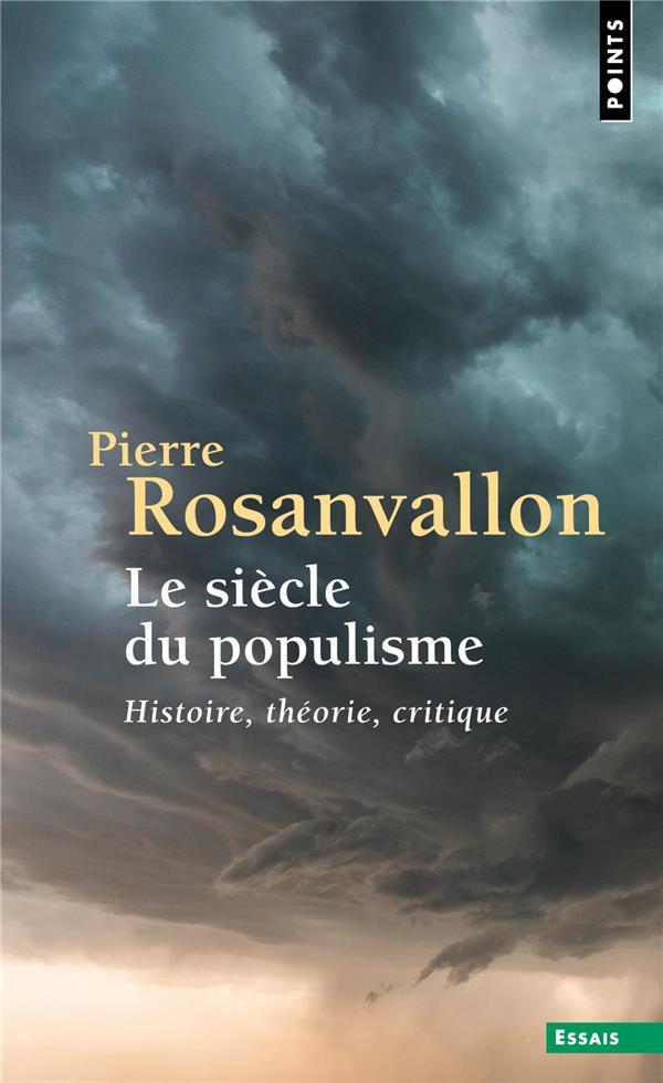 Le siecle du populisme. histoire, theorie, critique