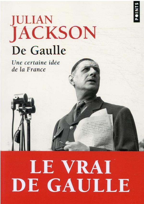 DE GAULLE - UNE CERTAINE IDEE DE LA FRANCE