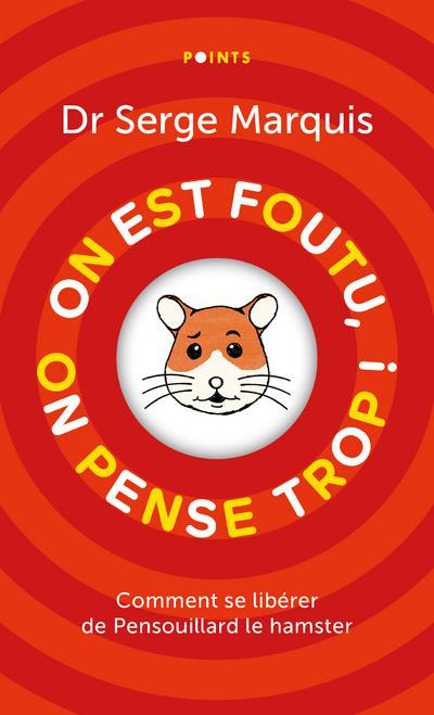 ON EST FOUTU, ON PENSE TROP ! COMMENT SE LIBERER DE PENSOUILLARD LE HAMSTER (COLLECTOR 2021)