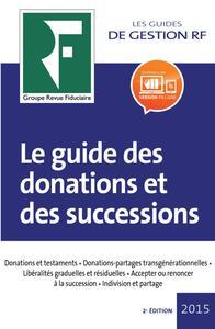 LE GUIDE DES DONATIONS ET DES SUCCESSIONS 2016 - DONATIONS ET TESTAMENTS. ASSURANCE-VIE. DEMEMBREMEN