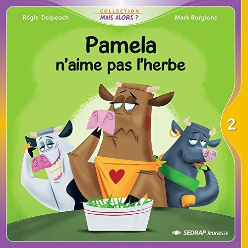 PAMELA N'AIME PAS L'HERBE - 10 ALBUMS + FICHIER CP