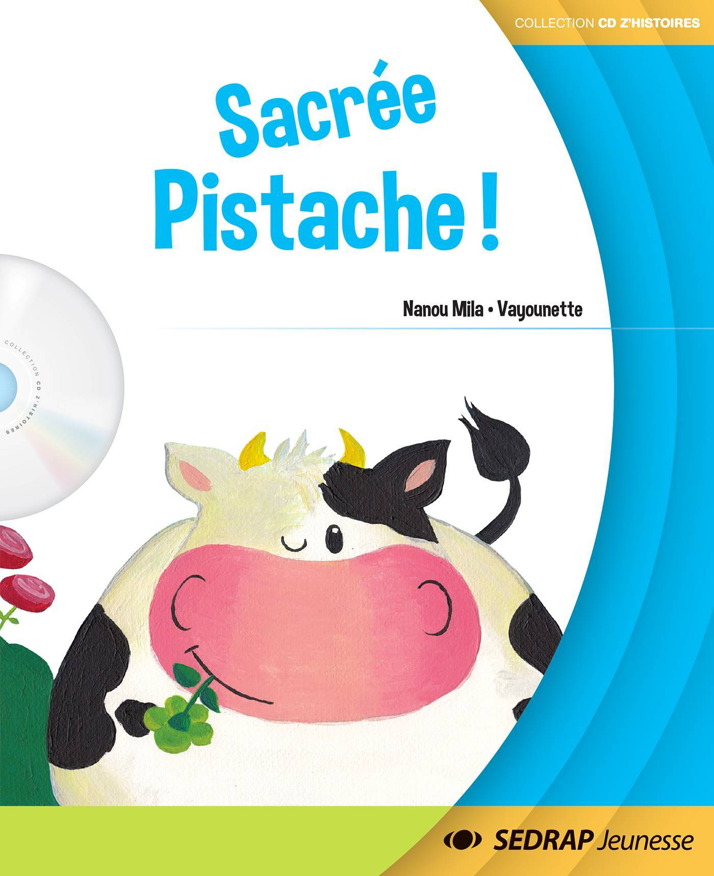 SACREE PISTACHE ! - ALBUM + CD