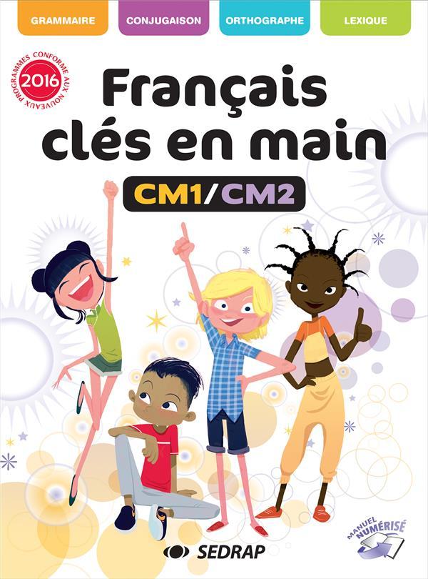 Francais cles en main cm1 cm2 - manuel edition 2017