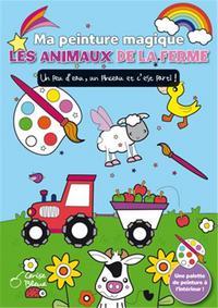 ANIMAUX DE LA FERME (LES) - MA PEINTURE MAGIQUE