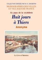 THIERS (HUIT JOURS A). AU PAYS DE LA COUTELLERIE