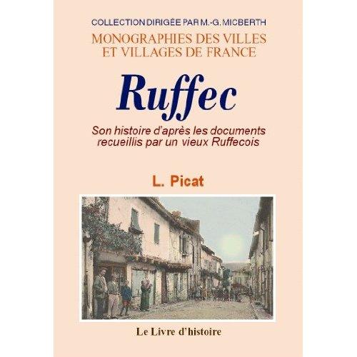 RUFFEC. SON HISTOIRE D'APRES LES DOCUMENTS RECUEILLIS PAR UN VIEUX RUFFECOIS