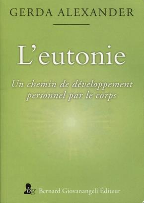 L'EUTONIE - UN CHEMIN DE DEVELOPPEMENT PERSONNEL PAR LE CORPS