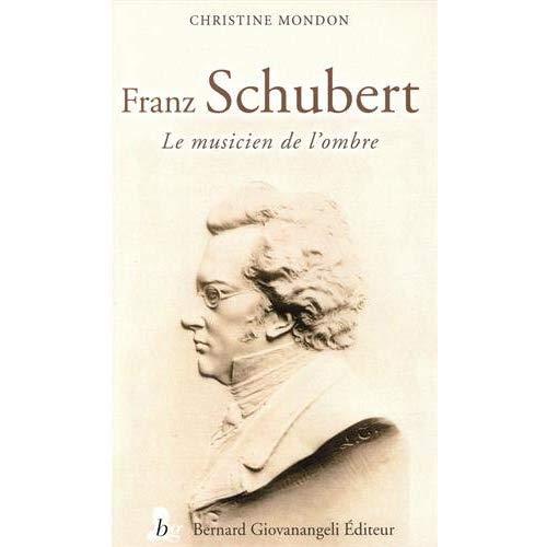 FRANZ SCHUBERT - LE MUSICIEN DE L'OMBRE