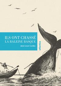 ILS ONT CHASSE LA BALEINE BASQUE