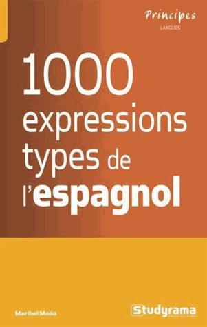 1000 EXPRESSIONS-TYPES : L'ESPAGNOL